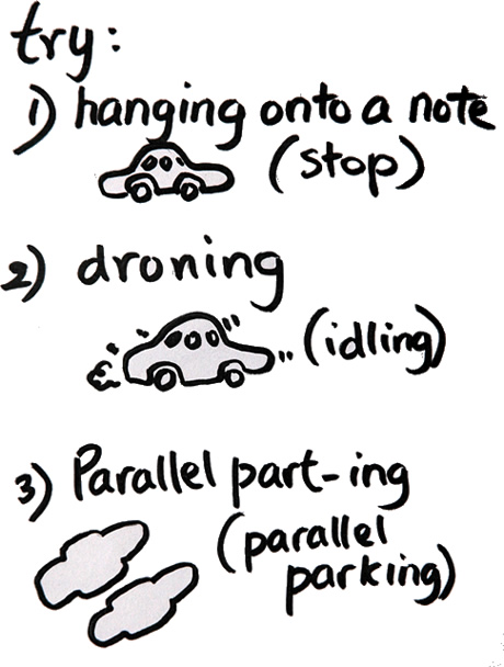hanging on, droning and parallel parting